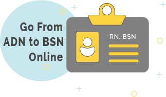 Go from ADN to BSN with an online bridge program